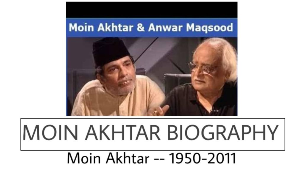 Moin akhtar biography